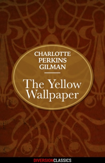 (ebook) Yellow Wallpaper (Diversion Classics)
