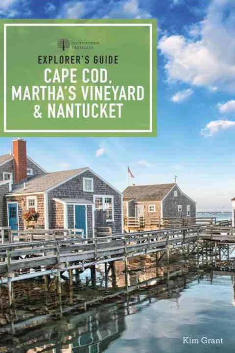 Explorer's Guide Cape Cod, Martha's Vineyard, & Nantucket