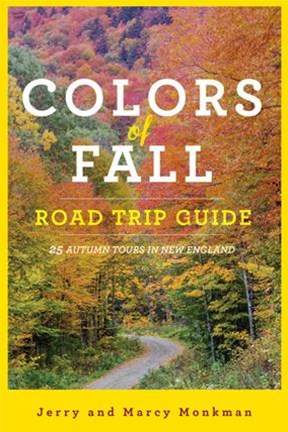 Colors of Fall Road Trip Guide 25 Autumn Tours in New England