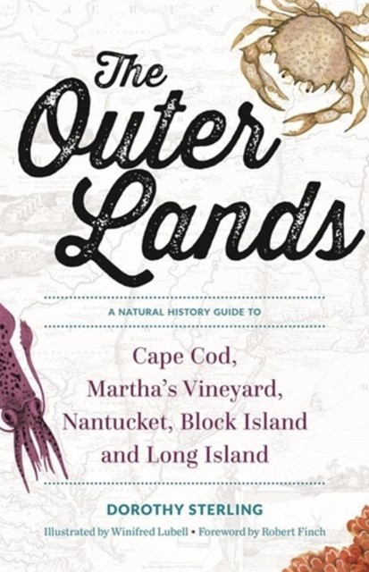 The Outer Lands a Natural History Guide to Cape Cod, Martha's Vineyard, Nantucket, Block Island, and Long Island