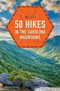 50 Hikes in the Carolina Mountains by Johnny Molloy (9781682685860) - PaperBack - Travel North America Travel Guides