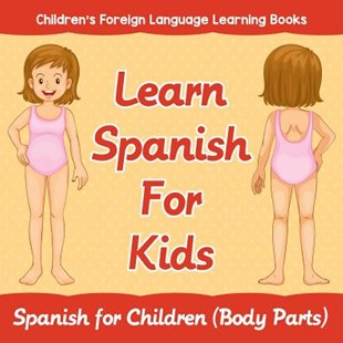 Learn Spanish For Kids by Baby Professor (9781682806289) - PaperBack - Non-Fiction