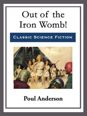 (ebook) Out of the Iron Womb!