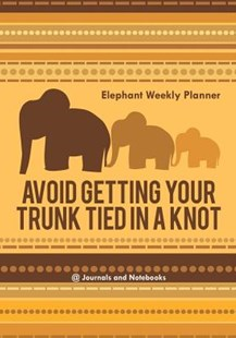 Avoid Getting Your Trunk Tied in a Knot by @Journals Notebooks (9781683269366) - PaperBack - Self-Help & Motivation