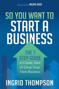 So You Want to Start a Business by Ingrid Thompson (9781683507437) - PaperBack - Business & Finance Careers