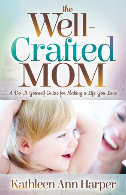(ebook) Well-Crafted Mom