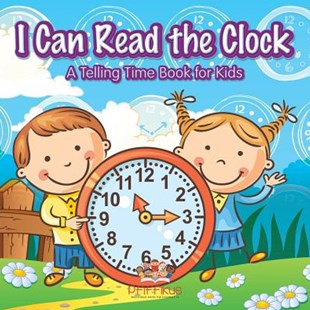 I Can Read the Clock a Telling Time Book for Kids by Pfiffikus (9781683776611) - PaperBack - Non-Fiction