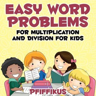 Easy Word Problems for Multiplication and Division for Kids by Pfiffikus (9781683776833) - PaperBack - Non-Fiction