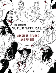 Official Supernatural Coloring Book Monsters Demons And Spirits