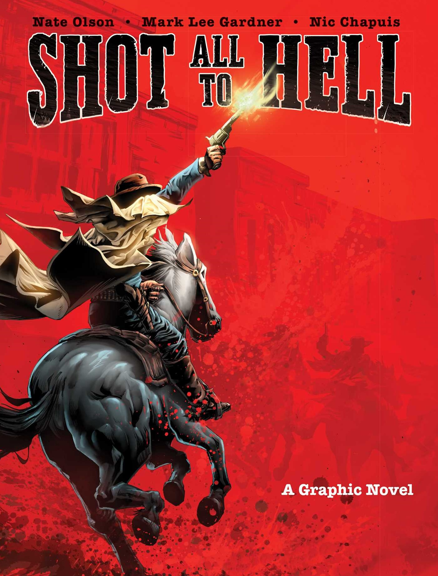 Shot All to Hell: A Graphic Novel