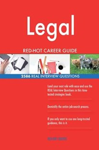 Legal Red-Hot Career Guide; 2586 Real Interview Questions by Red-Hot Careers (9781717431028) - PaperBack - Business & Finance Careers