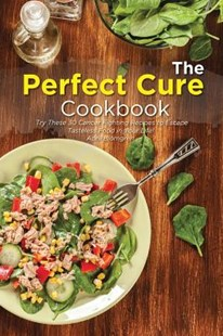 The Perfect Cure Cookbook by April Blomgren (9781718025769) - PaperBack - Cooking Health & Diet