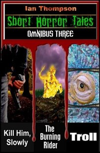 Short Horror Tales - Omnibus 3 by Ian Thompson (9781718100534) - PaperBack - Horror & Paranormal Fiction