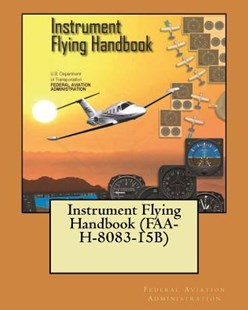 Instrument Flying Handbook (Faa-H-8083-15b) by Federal Aviation Administration (9781718607866) - PaperBack - Modern & Contemporary Fiction General Fiction