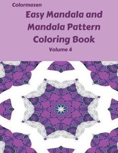 Easy Mandala and Mandala Pattern Coloring Book Volume 4 by Colormazen, Carol Bell (9781718949621) - PaperBack - Art & Architecture General Art