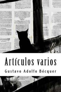 Art�culos Varios by Gustavo Adolfo Becquer (9781719488860) - PaperBack - Reference