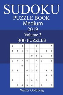 300 Medium Sudoku Puzzle Book 2019 by Walter Goldberg (9781720343271) - PaperBack - Craft & Hobbies Puzzles & Games