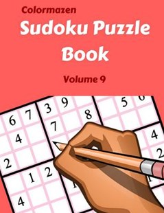 Sudoku Puzzle Book Volume 9 by Colormazen, Carol Bell (9781720802990) - PaperBack - Craft & Hobbies Puzzles & Games