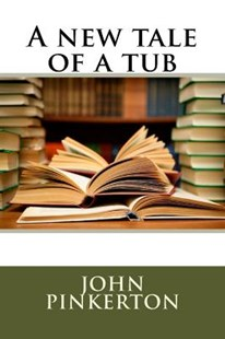A New Tale of a Tub by John Pinkerton (9781720880622) - PaperBack - Modern & Contemporary Fiction General Fiction