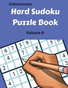 Hard Sudoku Puzzle Book Volume 8 by Colormazen, Carol Bell (9781720888253) - PaperBack - Craft & Hobbies Puzzles & Games