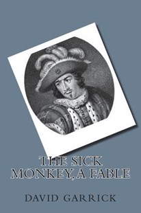 The Sick Monkey, a Fable by David Garrick (9781721104574) - PaperBack - History