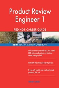 Product Review Engineer 1 Red-Hot Career Guide; 2521 Real Interview Questions by Red-Hot Careers (9781721542604) - PaperBack - Business & Finance Careers