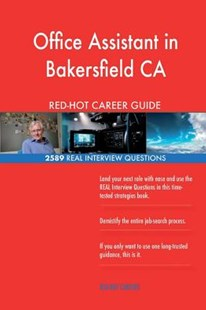 Office Assistant in Bakersfield CA Red-Hot Career; 2589 Real Interview Questions by Red-Hot Careers (9781721548750) - PaperBack - Business & Finance Careers
