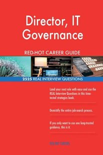Director, It Governance Red-Hot Career Guide; 2525 Real Interview Questions by Red-Hot Careers (9781721551866) - PaperBack - Business & Finance Careers