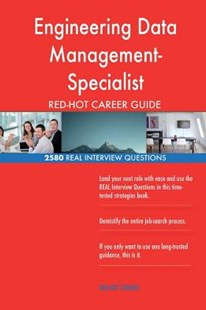 Engineering Data Management- Specialist Red-Hot Career; 2580 Real Interview Ques by Red-Hot Careers (9781721571109) - PaperBack - Business & Finance Careers