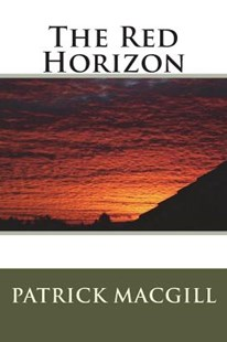 The Red Horizon by Patrick Macgill (9781721848607) - PaperBack - Biographies Military