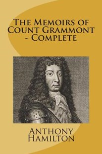The Memoirs of Count Grammont - Complete by Anthony Hamilton (9781722152512) - PaperBack - History European