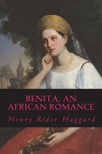 Benita, an African Romance by H Rider Haggard, Ravell (9781722216566) - PaperBack - Reference
