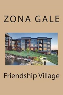 Friendship Village by Zona Gale (9781722384128) - PaperBack - Classic Fiction