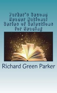 Parker's Second Reader National Series of Selections for Reading by Richard Green Parker (9781722459512) - PaperBack - Reference Law