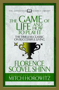 The Game of Life and How to Play It (Condensed Classics) by Florence Scovel Shinn, Mitch Horowitz (9781722500535) - PaperBack - Religion & Spirituality New Age