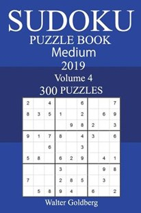 300 Medium Sudoku Puzzle Book 2019 by Walter Goldberg (9781723406447) - PaperBack - Craft & Hobbies Puzzles & Games