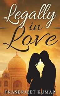 Legally in Love by Prasenjeet Kumar (9781723458613) - PaperBack - Romance Modern Romance
