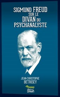 Sigmund Freud Sur Le Divan Du Psychanalyste by B (9781723926907) - PaperBack - Social Sciences Psychology