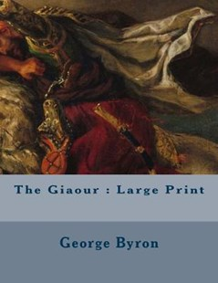 The Giaour by George Byron (9781724856579) - PaperBack - Classic Fiction