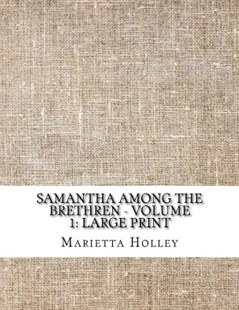 Samantha Among the Brethren - Volume 1 by Marietta Holley (9781724912541) - PaperBack - Humour General Humour