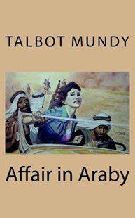 Affair in Araby by Talbot Mundy (9781725012332) - PaperBack - Reference