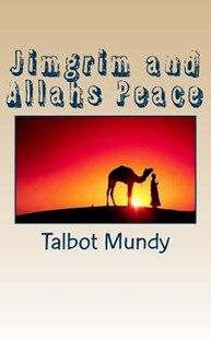 Jimgrim and Allahs Peace by Talbot Mundy (9781725081611) - PaperBack - Adventure Fiction Modern