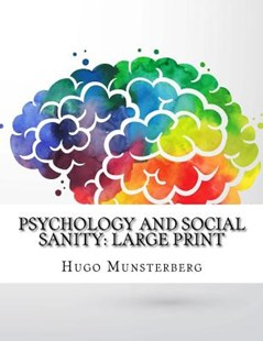 Psychology and Social Sanity by Hugo Munsterberg (9781725184855) - PaperBack - History
