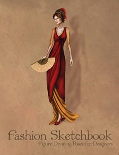 Fashion Sketchbook Figure Drawing Poses for Designers by Fashion Template Sketchbooks (9781725895621) - PaperBack - Art & Architecture Fashion & Make-Up
