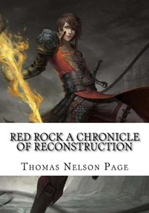 Red Rock a Chronicle of Reconstruction by Thomas Nelson Page (9781725903883) - PaperBack - Historical fiction