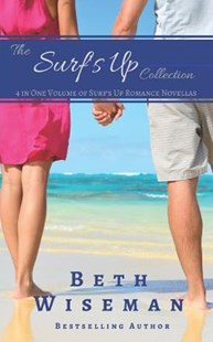 The Surf's Up Collection (4 in One Volume of Surf's Up Romance Novellas) by Beth Wiseman (9781726026239) - PaperBack - Romance Modern Romance