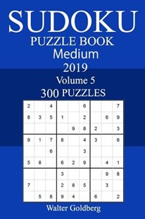 300 Medium Sudoku Puzzle Book 2019 by Walter Goldberg (9781726332361) - PaperBack - Craft & Hobbies Puzzles & Games