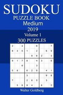 300 Medium Sudoku Puzzle Book 2019 by Walter Goldberg (9781726333016) - PaperBack - Craft & Hobbies Puzzles & Games