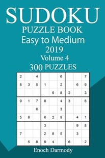 300 Easy to Medium Sudoku Puzzle Book 2019 by Enoch Darmody (9781726437493) - PaperBack - Craft & Hobbies Puzzles & Games