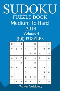 300 Medium to Hard Sudoku Puzzle Book 2019 by Walter Goldberg (9781726461191) - PaperBack - Craft & Hobbies Puzzles & Games